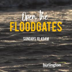 Open the Floodgates